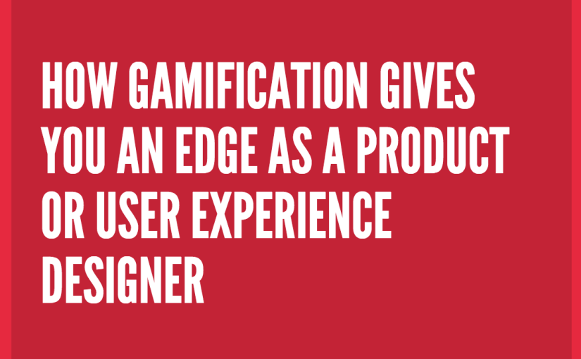 How Understanding Gamification Gives an Edge in Design and Product Roles