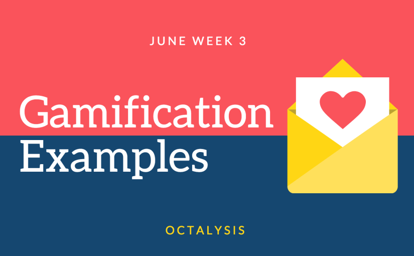 June week 3 Gamification Examples from an Octalysis Lens