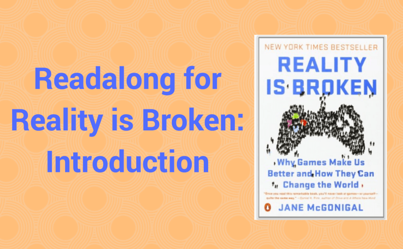 Readalong for Reality is Broken: Introduction