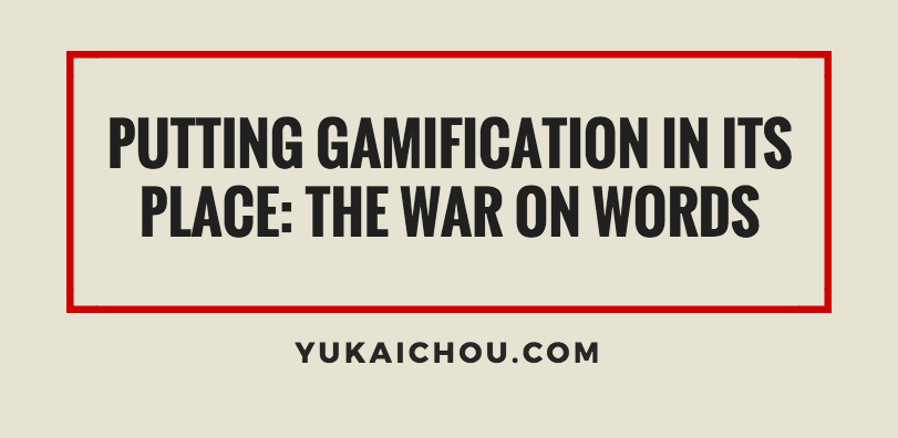 Putting Gamification in its Place: The War on Words