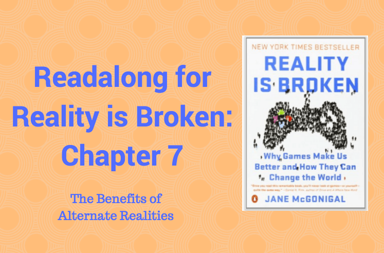 Readalong: Reality is Broken, Ch 7 – The Benefits of Alternate Realities