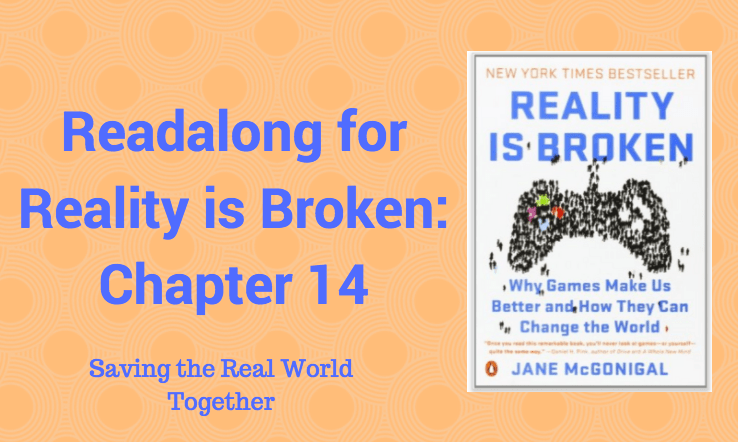 Readalong: Reality is Broken, Ch 14 – Saving the Real World Together