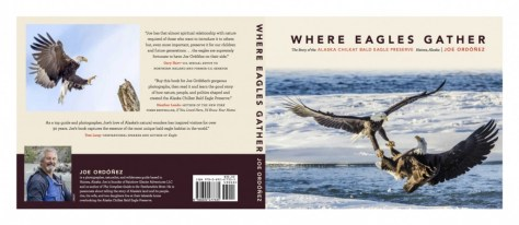 Joe Ordonez, photographer, naturalist, traveler, guide, and author of the book Where Eagles Gather: The Story of the Alaska Chilkat Bald Eagle Preserve.