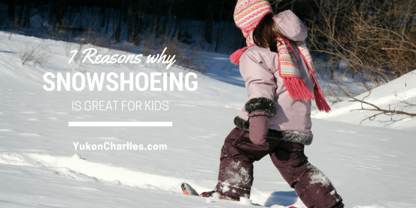 Why Snowshoeing is Great for Kids