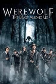 ล่าอสูรนรก มนุษย์หมาป่า Werewolf: The Beast Among Us (2012)