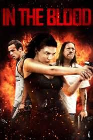 แค้นสู้ทะลวงเดี่ยว In the Blood (2014)