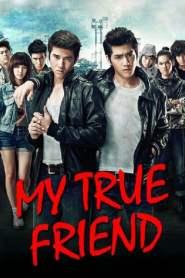 มึงกู เพื่อนกันจนวันตาย My True Friend (2012)