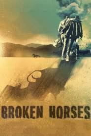 เส้นทางโหด สายเลือดระห่ำ Broken Horses (2015)