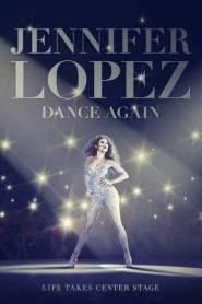 เจนนิเฟอร์ โลเปซ แด๊นซ์ดับโลก Jennifer Lopez: Dance Again (2014)