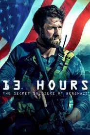 13 ชม. ทหารลับแห่งเบนกาซี 13 Hours: The Secret Soldiers of Benghazi (2016)