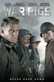 พลระห่ำพันธุ์ลุยแหลก War Pigs (2015)