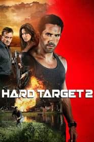 ฮาร์ด ทาร์เก็ต คนแกร่ง ทะลวงเดี่ยว 2 Hard Target 2 (2016)