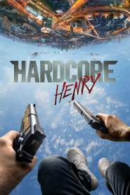 เฮนรี่ โคตรฮาร์ดคอร์ Hardcore Henry (2015)