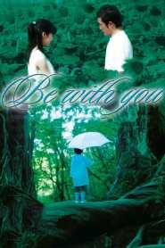 ปาฏิหาริย์รัก 6 สัปดาห์ เปลี่ยนฉันให้รักเธอ Be with You (2004)
