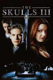 องค์กรลับกระโหลกเหล็ก 3 The Skulls III (2004)