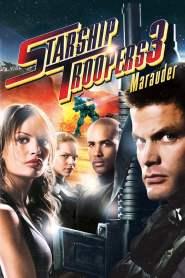 สงครามหมื่นขาล่าล้างจักรวาล 3 Starship Troopers 3: Marauder (2008)