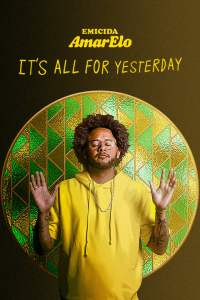 บทเพลงเพื่อวันวาน Emicida: AmarElo – It's All for Yesterday (2020)