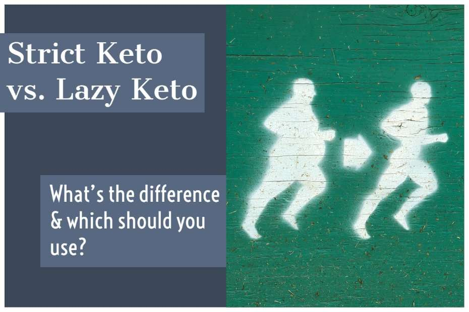 Lazy Keto vs. Strict Keto Which one should you use?