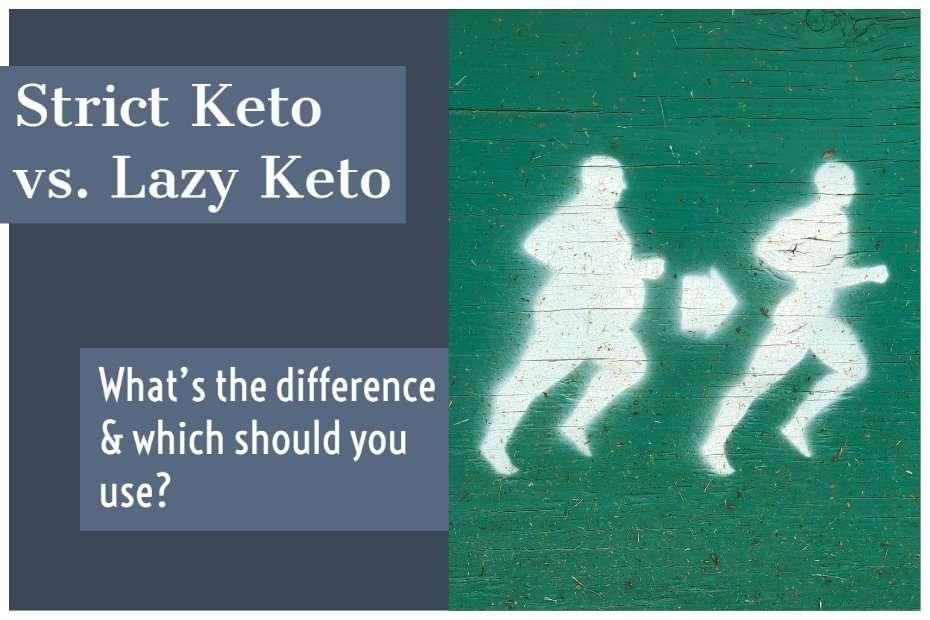 Lazy Keto vs. Strict Keto