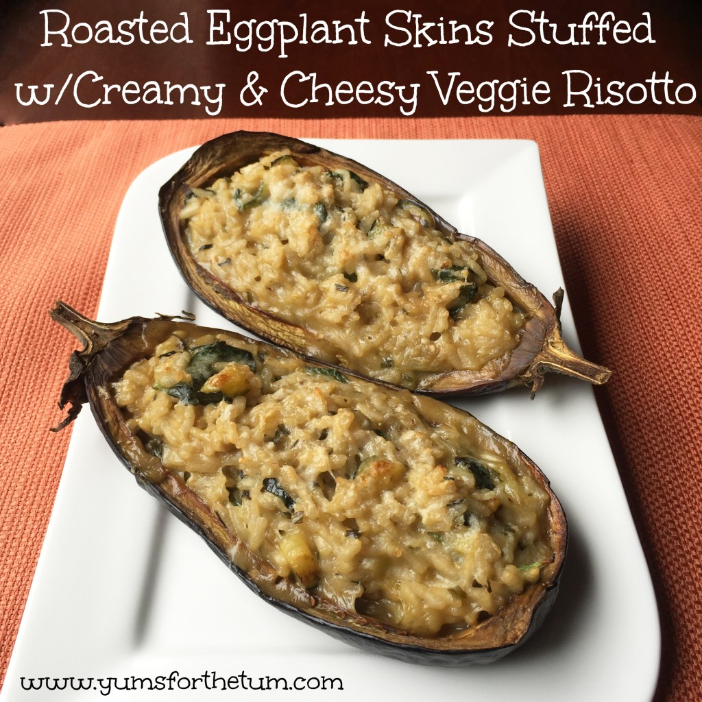 Roasted Eggplant Skins Stuffed w/Creamy & Cheesy Veggie Risotto