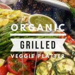 Organic Grilled Veggie Platter/ Paleo, Vegetarian