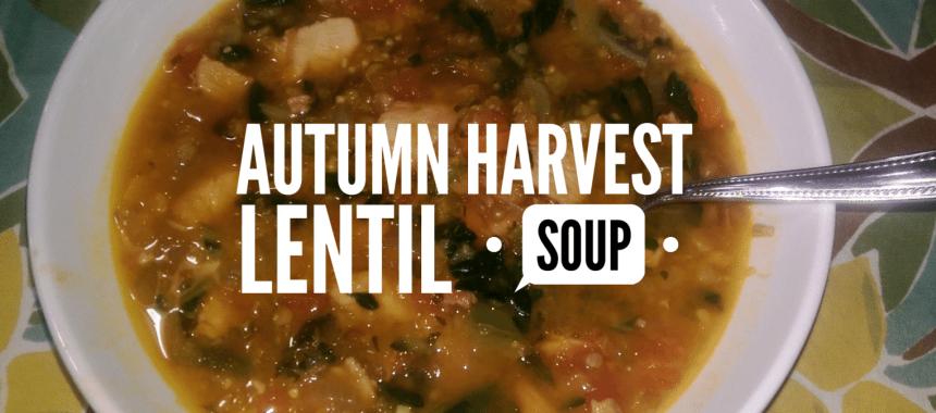 Autumn Harvest Lentil Soup Recipe