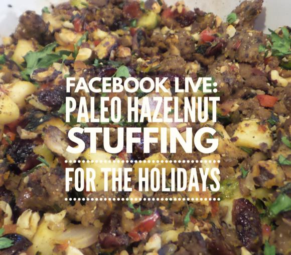 Paleo Hazelnut Stuffing for the Holidays