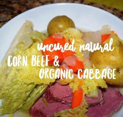 Natural Uncured Corn Beef and Cabbage with Organic Vegetables/ Paleo option included