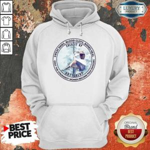 Annoyed 2 Blood Clots Bones Heal Only The Women Hoodie