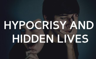 Hypocrisy, hate, and hidden lives