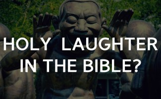 Is holy laughter in the Bible?