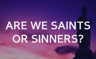Are Christians saints or sinners?