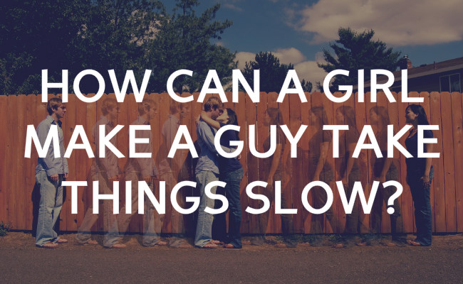 How To Take Things Slow While Dating