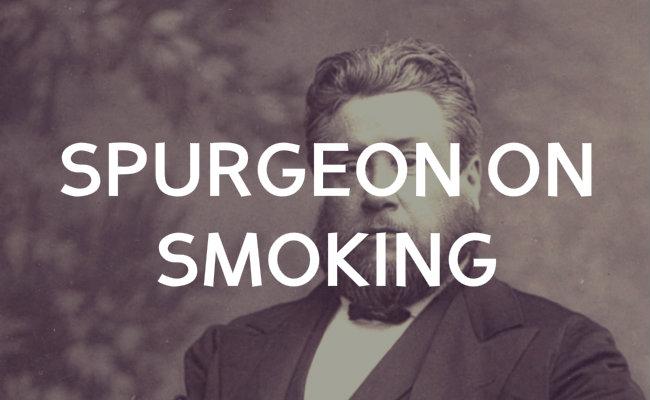 spurgeon smoking