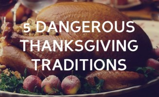 5 Dangerous Thanksgiving Traditions