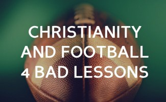 Christianity and football: 4 bad lessons
