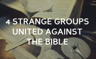 4 Strange groups united against the authority of the Bible