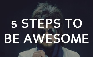 5 Steps To Become Awesome