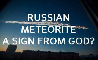 Russian meteorite a sign from God?
