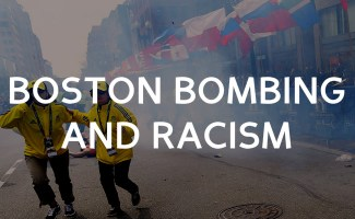 The Boston Bombing and Racism