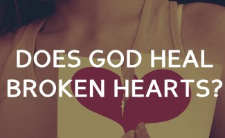 Does God heal a broken heart totally and finally?