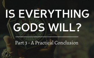Is everything God's will? The Practical implications