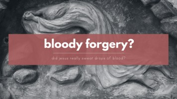 Did Jesus really sweat blood?