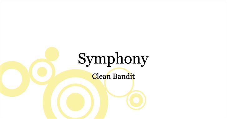 【音楽】Clean Bandit - Symphony (feat. Zara Larsson)
