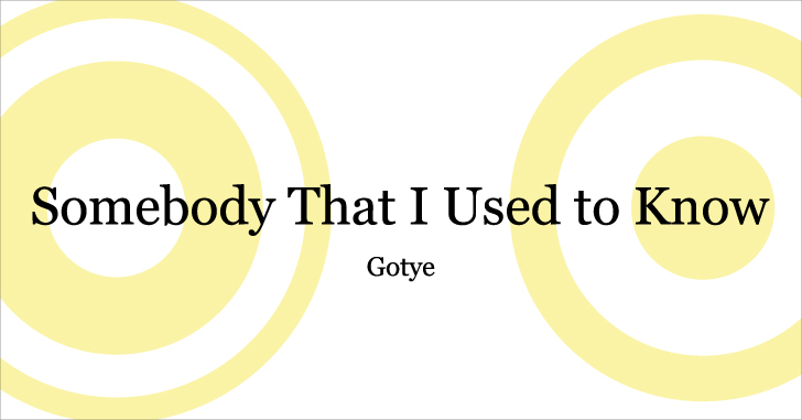 【音楽】Gotye - Somebody That I Used to Know (feat. Kimbra)