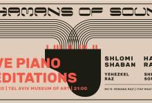 Photo of מדיטציות לפסנתר –  SHAMANS OF SOUND – במוזיאון תל אביב