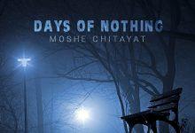 Days of nothing by Moshe Chitayat