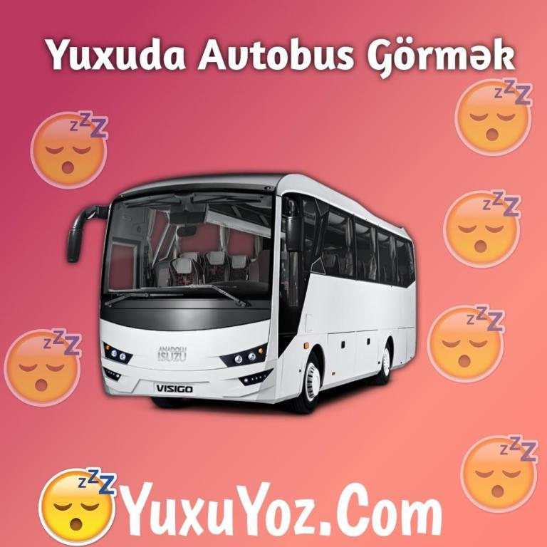 Yuxuda Avtobus Görmək