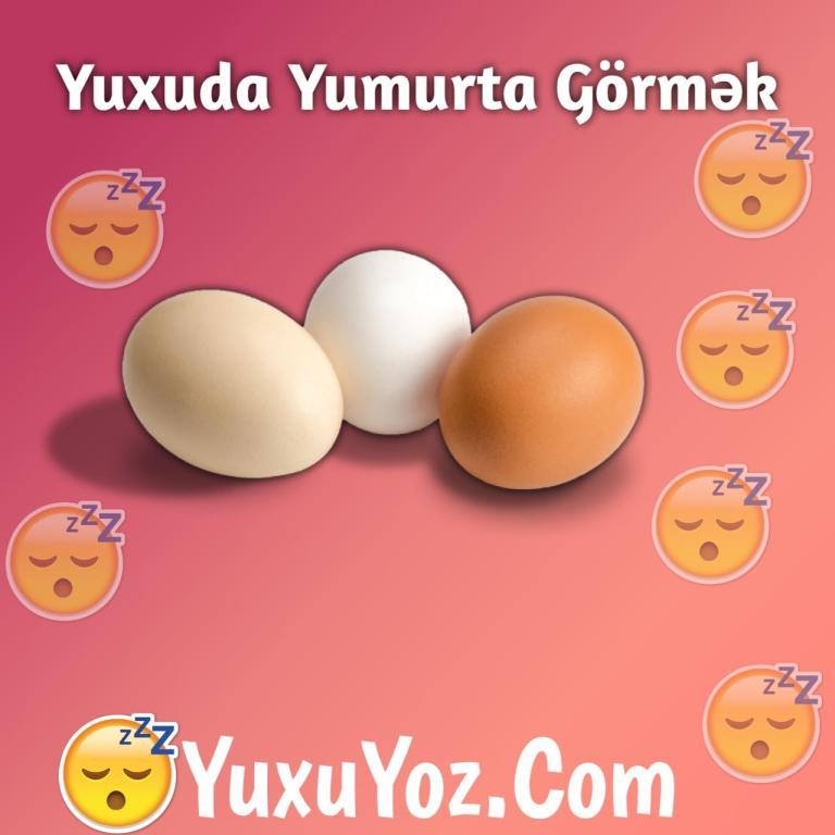 Yuxuda Yumurta Görmək
