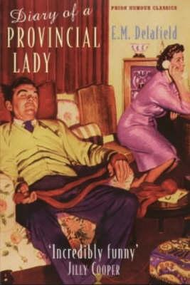 Diary of a Provincial Lady (The Provincial Lady #1)